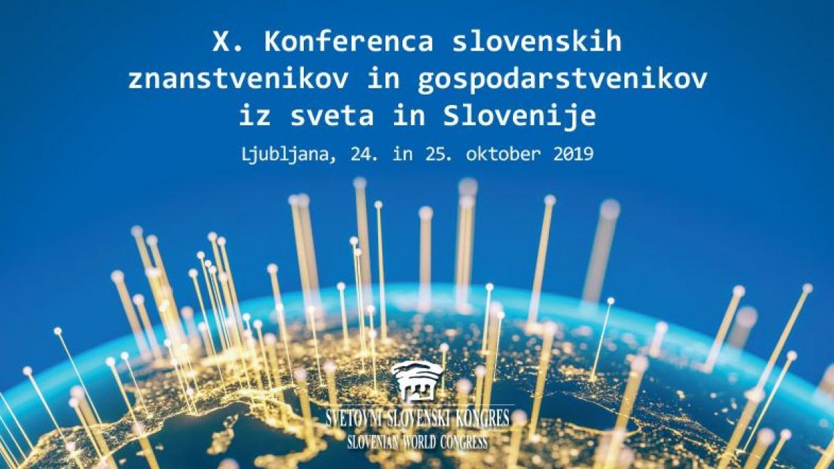 Slika: X. KONFERENCA SLOVENSKIH ZNANSTVENIKOV IN GOSPODARSTVENIKOV IZ SVETA IN SLOVENIJE
